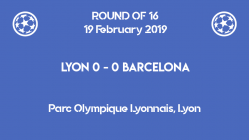 Lyon vs Barcelona nil-nil in the first leg of Champions League 2019 round of 16
