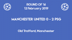 Manchester United lost 0-2 to PSG in the first leg of Champions League 2019 round of 16