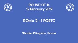 Roma wins 2-1 against Porto in the first leg of Champions League 2019 round of 16