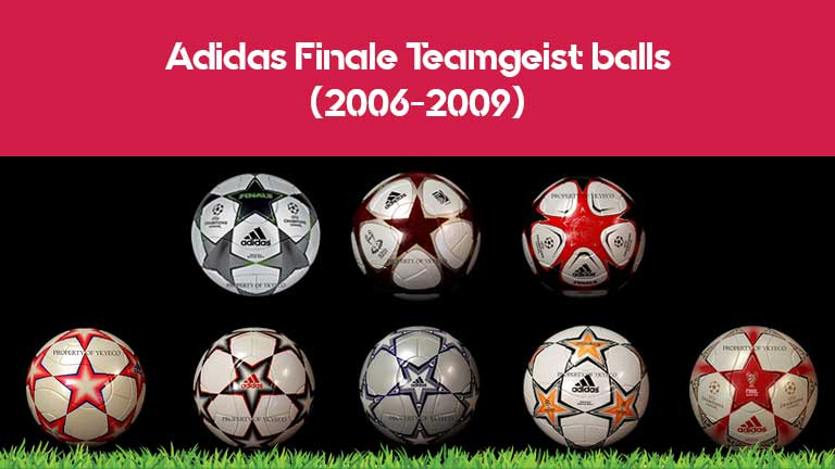 The Adidas Finale Champions League balls used in Champions League from 2006 until 2009