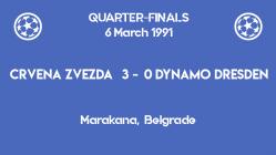 UCL 1991 - quarterfinals - first leg - Crvena Zvezda vs Dynamo Dresden